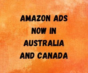 New Amazon Ad Marketplaces: Canada and Australia